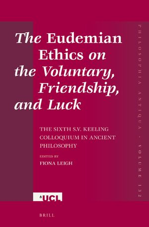The Eudemian Ethics on the Voluntary, Friendship, and Luck