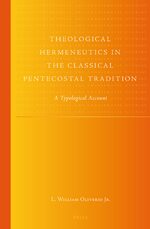 Theological Hermeneutics in the Classical Pentecostal Tradition