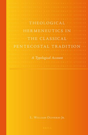 Cover Theological Hermeneutics in the Classical Pentecostal Tradition