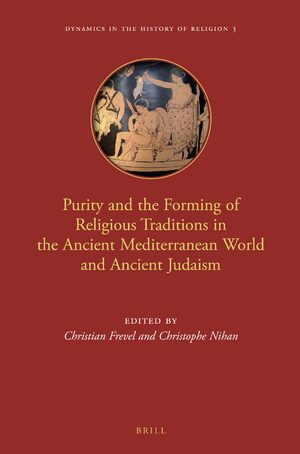 Cover Purity and the Forming of Religious Traditions in the Ancient Mediterranean World and Ancient Judaism