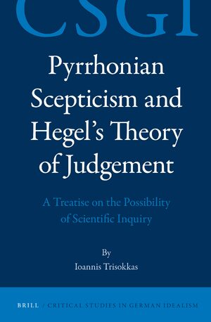 Cover Pyrrhonian Scepticism and Hegel's Theory of Judgement