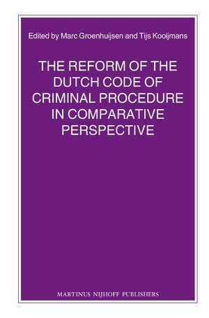 Cover The Reform of the Dutch Code of Criminal Procedure in Comparative Perspective
