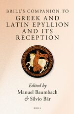 Cover Brill's Companion to Greek and Latin <i>Epyllion</i> and Its Reception