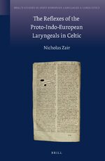 Cover The Reflexes of the Proto-Indo-European Laryngeals in Celtic