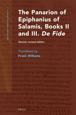 Cover The Panarion of Epiphanius of Salamis, Books II and III. <i>De Fide</i>