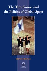 Cover The Two Koreas and the Politics of Global Sport