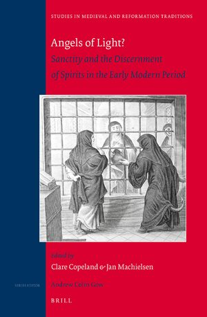 Angels of Light? Sanctity and the Discernment of Spirits in the Early Modern Period
