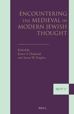 Encountering the Medieval in Modern Jewish Thought