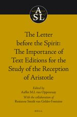 Cover The Letter before the Spirit: The Importance of Text Editions for the Study of the Reception of Aristotle