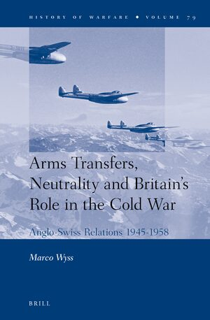 Cover Arms Transfers, Neutrality and Britain's Role in the Cold War