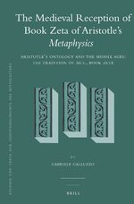 Cover The Medieval Reception of Book Zeta of Aristotle's <i>Metaphysics</i> (2 vol. set)