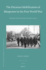 Cover The Ottoman Mobilization of Manpower in the First World War