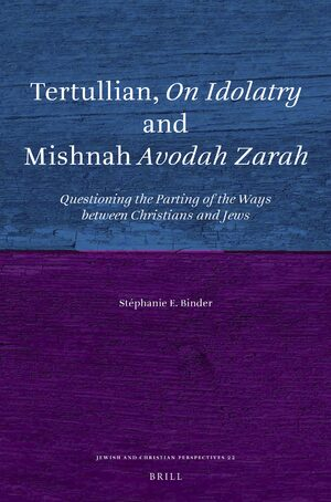 Cover Tertullian, <i>On Idolatry</i> and Mishnah <i>Avodah Zarah</i>