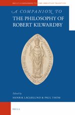 A Companion to the Philosophy of Robert Kilwardby