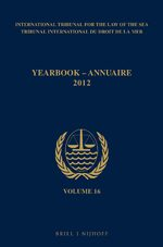 Yearbook International Tribunal for the Law of the Sea / Annuaire Tribunal international du droit de la mer, Volume 16 (2012)
