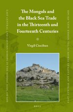 Cover The Mongols and the Black Sea Trade in the Thirteenth and Fourteenth Centuries