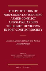 Cover The Protection of Non-Combatants During Armed Conflict and Safeguarding the Rights of Victims in Post-Conflict Society
