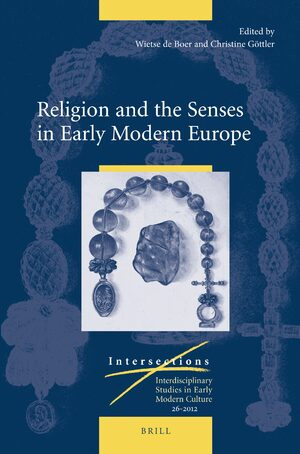 Cover Religion and the Senses in Early Modern Europe