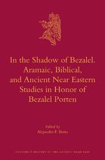 Cover In the Shadow of Bezalel. Aramaic, Biblical, and Ancient Near Eastern Studies in Honor of Bezalel Porten