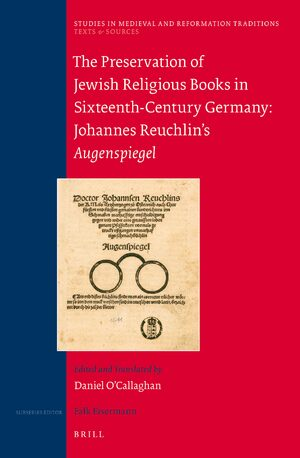 The Preservation of Jewish Religious Books in Sixteenth-Century Germany: Johannes Reuchlin's Augenspiegel
