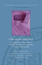 Gold and Jade Filled Halls: A Cognitive Linguistic Study of Financial and Economic Expressions in Chinese and German