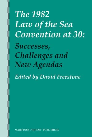 Cover The 1982 Law of the Sea Convention at 30