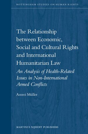 The Relationship between Economic, Social and Cultural Rights and International Humanitarian Law