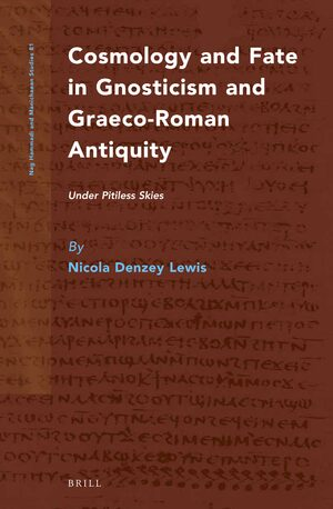 Cover Cosmology and Fate in Gnosticism and Graeco-Roman Antiquity