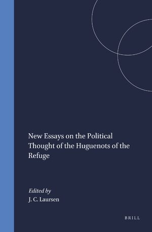Cover New Essays on the Political Thought of the Huguenots of the Refuge