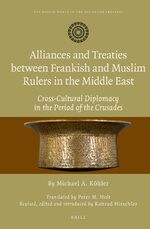 Cover Alliances and Treaties between Frankish and Muslim Rulers in the Middle East