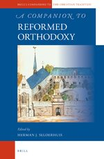 A Companion to Reformed Orthodoxy