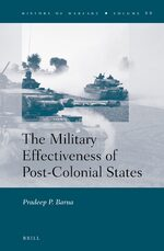 Cover The Military Effectiveness of Post-Colonial States