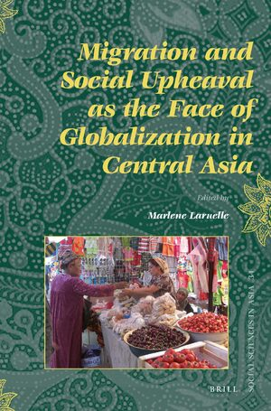 Cover Migration and Social Upheaval as the Face of Globalization in Central Asia