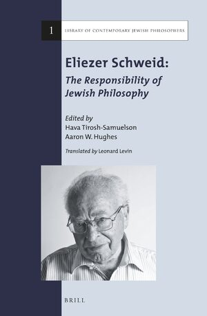 Cover Eliezer Schweid: The Responsibility of Jewish Philosophy