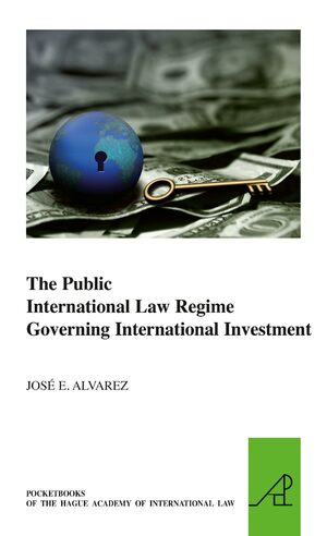 Cover The Public International Law Regime Governing International Investment