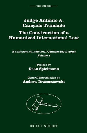 Cover Judge Antônio A. Cançado Trindade. The Construction of a Humanized International Law