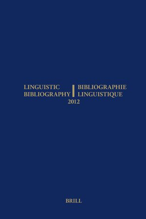 Cover Linguistic Bibliography for the Year 2012 / / Bibliographie Linguistique de l'année 2012