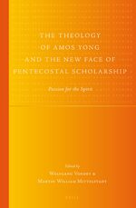 Cover The Theology of Amos Yong and the New Face of Pentecostal Scholarship