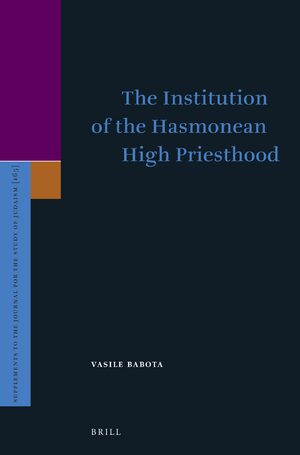 Cover The Institution of the Hasmonean High Priesthood