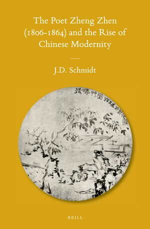 Cover The Poet Zheng Zhen (1806-1864) and the Rise of Chinese Modernity