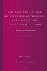 Cover The Doctrine of God in Reformed Orthodoxy, Karl Barth, and the Utrecht School