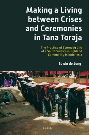 Cover Making a Living between Crises and Ceremonies in Tana Toraja