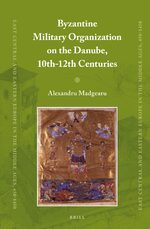 Cover Byzantine Military Organization on the Danube, 10th-12th Centuries