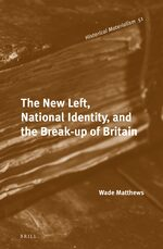 The New Left, National Identity, and the Break-up of Britain