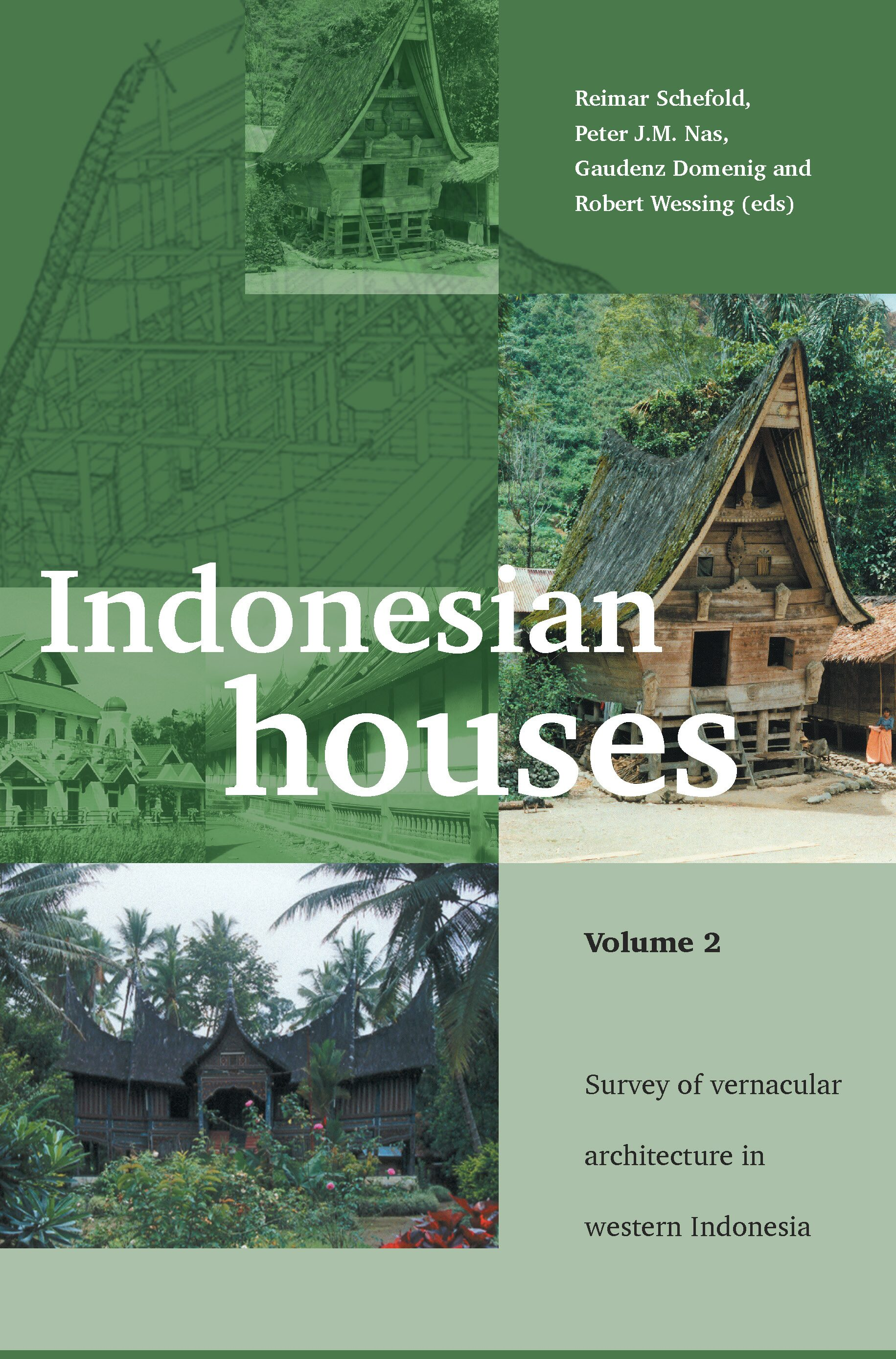 Indonesian Houses Volume 2 Survey Of Vernacular Architecture In Western Indonesia Brill