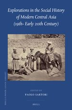 Cover Explorations in the Social History of Modern Central Asia (19th - Early 20th Century)