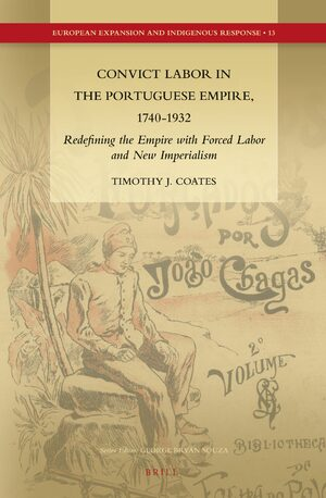 Cover Convict Labor in the Portuguese Empire, 1740-1932