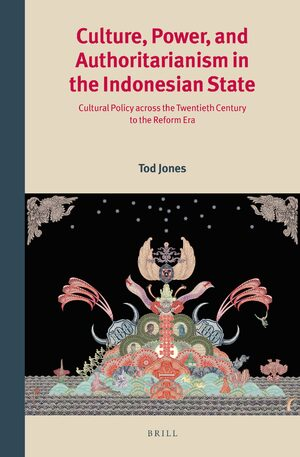 Culture, Power, and Authoritarianism in the Indonesian State