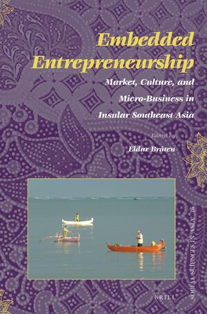 Cover Embedded Entrepreneurship: Market, Culture, and Micro-Business in Insular Southeast Asia