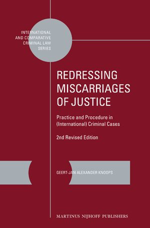 Cover Redressing Miscarriages of Justice: Practice and Procedure in (International) Criminal Cases